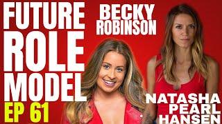 Future Role Model w/ Natasha Pearl Hansen Ep 61 Becky Robinson