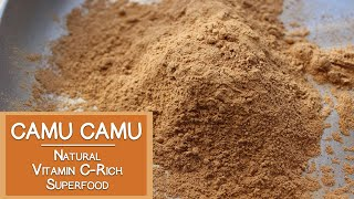 Camu Camu Berry, A Natural Vitamin C-Rich Superfood