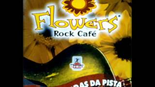 FLOWERS ROCK CAFÉ VOL 1 MIXADO ANO 2002