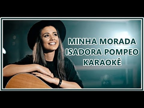 MINHA MORADA - (KARAOKÊ VERSION) - ISADORA POMPEO