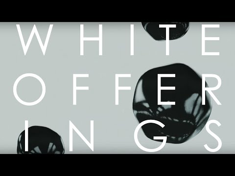 WHITE OFFERINGS - (OFFICIAL AUDIO)
