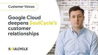 Google Cloud Helps SoulCycle Deepen Customer Connections thumbnail