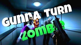 Gunna Turn Zombie! (Contagion)