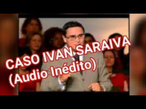 Ivan Saraiva Eloá Godoy - Áudio inédito