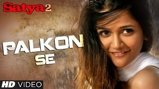 "Satya 2 ""Palkon Se"" Official Video Song 