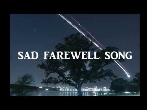 Sad Farewell Song