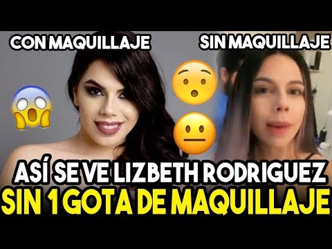 ULTIMA HORA – El VERDADERO ROSTRO De Lizbeth Rodriguez SIN MAQUILLAJE EN VIDEO