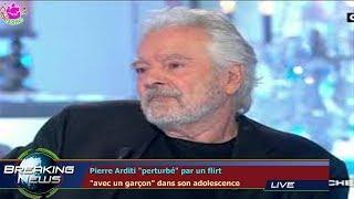 """Pierre Arditi """"perturbé"""" par un flirt  """"avec un garçon"""" dans son adolescence"""