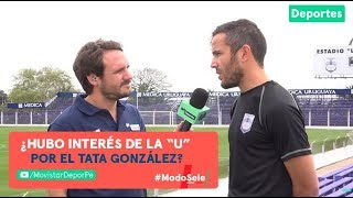 'Tata' González habló de la posibilidad de llegar a Universitario de Deportes