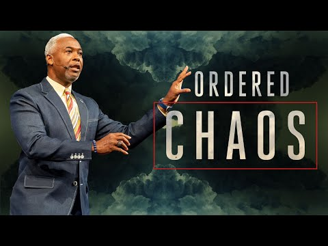 Ordered Chaos | Bishop Dale C. Bronner | Word of Faith Family Worship Cathedral