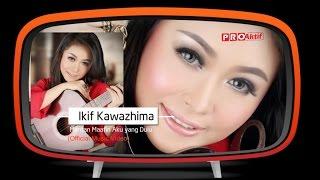 Ikif Kawazhima - Mantan Maafin Aku yang Dulu (Official Music Video)