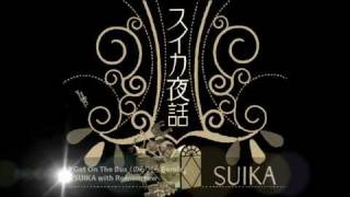"SUIKA 5th Album ""スイカ夜話"" 収録曲 ""Get On The Bus with Romancrew""..."