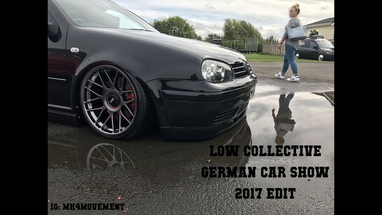 Low Collective German Car Show 2017 Edit Youtube