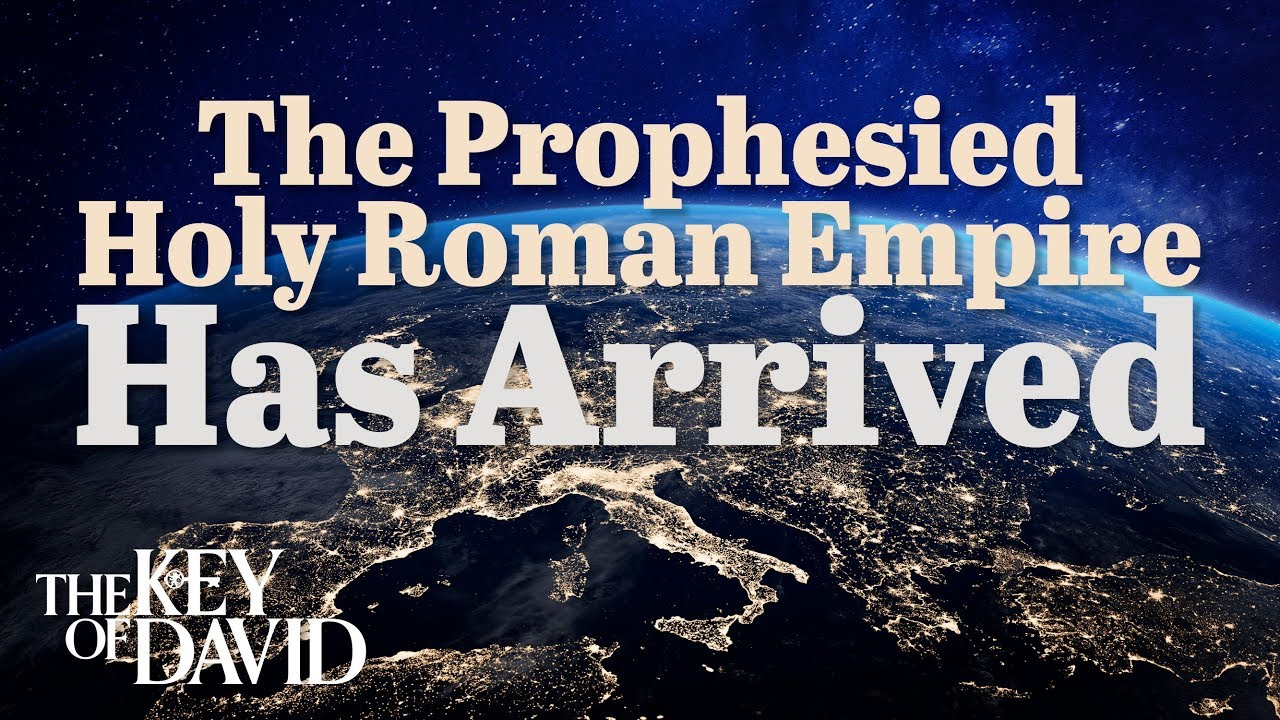 The Prophesied Holy Roman Empire Has Arrived | theTrumpet com