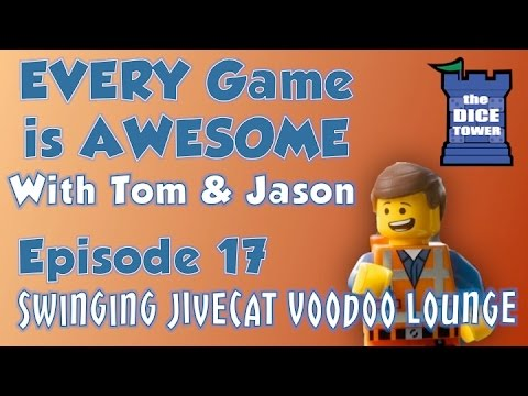 Every Game is Awesome 17: Swinging Jivecat Voodoo Lounge