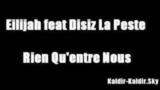 Rien Qu'Entre Nous- Eilijah feat Disiz La Peste