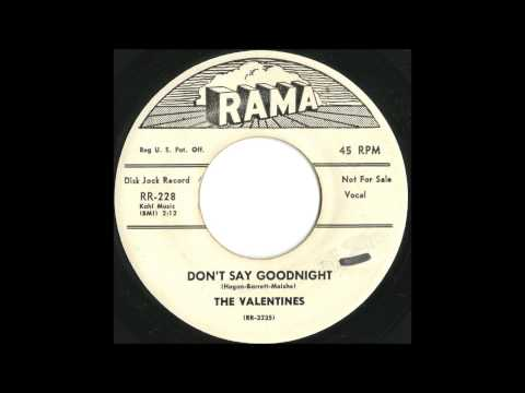 Valentines - Don't Say Goodnight - Incredible Doo Wop Ballad (Gus Gossert Sound)