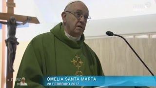 Omelia di Papa Francesco a Santa Marta del 28 febbraio 2017