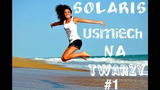 Solaris - Uśmiech na twarzy #1 #EP UrodzonyWLutym #19