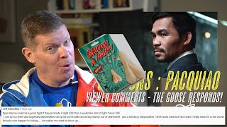 Viewers Talk Pacquiao, the Goose Responds!
