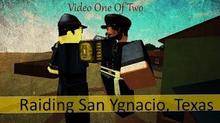 "Raiding ""San Ygnacio, Texas"" Vid 1 von 2 []Roblox[]"