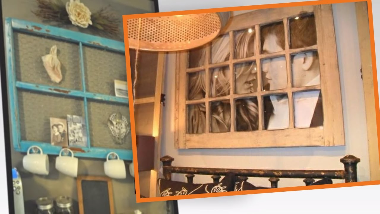 25 Different Ways To Use Old Window Frames - YouTube