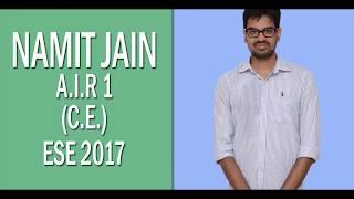 Namit Jain, AIR-1 (CE) ESE-2017, IES Master Regular Classroom Program Student