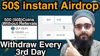 50$ instant Airdrop  Withdraw every 3rd Day join fast and don't miss