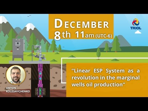 "Webinar: ""Linear ESP System: A Revolution in Marginal Wells Oil Production"" (full hd)"