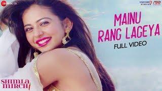 Mainu Rang Lageya - Full Video | Shimla Mirch |  Rajkummar Rao & Rakul Preet Singh | Meet Bros