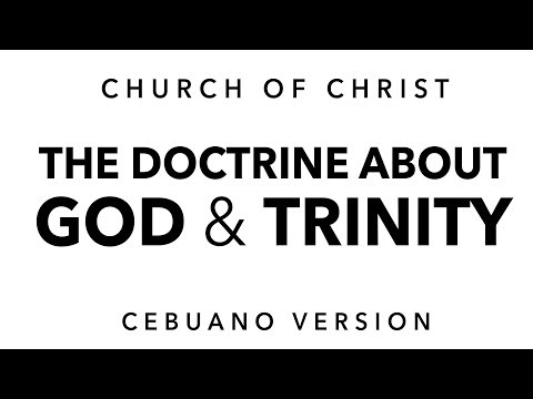 The Doctrine About God and Trinity (Cebuano Version)
