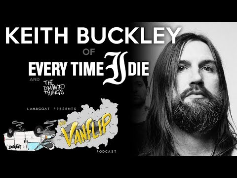 Every Time I Die & The Damned Things - Keith Buckley interview - Lambgoat Vanflip Podcast (Ep. 6) from YouTube · Duration:  49 minutes 22 seconds