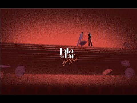 POLO & PAN — Feel Good (Official video)