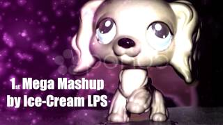 1st Mega Mashup ♫ by Ice-Cream LPS ™ Thumbnail