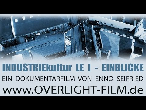 INDUSTRIEkultur LE I - Einblicke - inkl. Lost Places