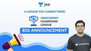 JEE: Big Announcement | Unacademy Champions League | Unacademy JEE | Sameer Chincholikar