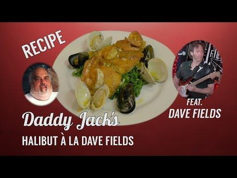 Halibut à la Dave Fields - Daddy Jack's