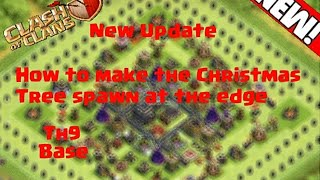 Clash of Clans - (Th9) Base - How to make the Christmas Tree spawn at the Edge - New Update