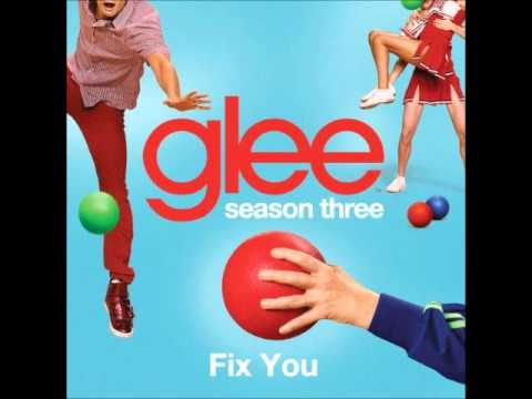 Glee - Fix You (DOWNLOAD MP3 + LYRICS)