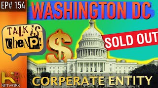 TALK IS CHEAP [EP154] Washington DC [The Separate Entity]