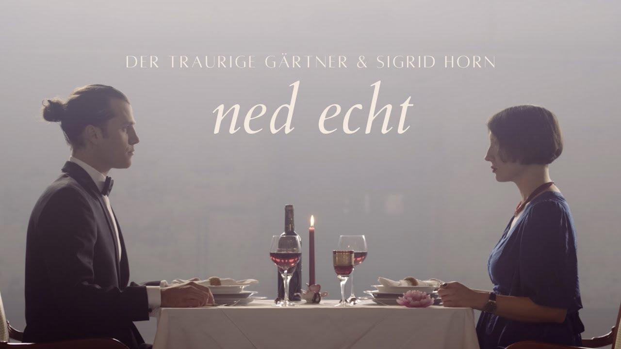 Der traurige Gärtner & Sigrid Horn - Ned echt