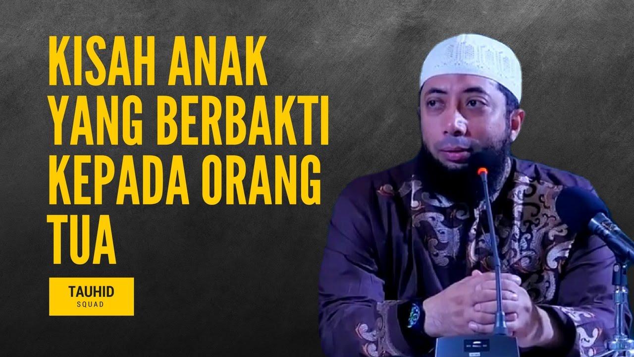 Kisah Teladan Anak Yang Berbakti Kepada Orang Tua Ustadz Khalid Basalamah Youtube