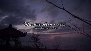MUNDUR ALON-ALON - ILUX ID (OFFICIAL VIDEO) COVER BY EVAN J