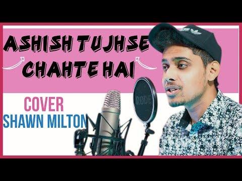 Ashish Tujhse Chahte Hain | Shawn Milton | Cover | Hindi Christian Songs | Yeshu Ke Geet