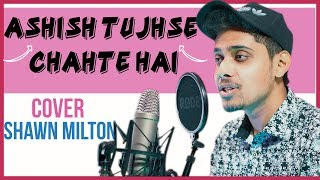 Ashish Tujhse Chahte Hain   Shawn Milton   Cover   Hindi Christian Songs   Yeshu Ke Geet