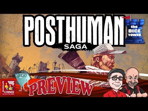 """""""POSTHUMAN Saga"""" a Dice Tower Preview - with Boardgame Corner"""