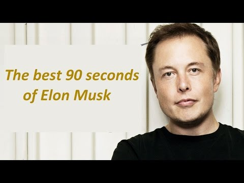 The best 90 seconds of Elon Musk - Motivation, Innovation and Success