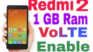 How to Enable Volte Redmi2 1Gb Ram ( Hindi )
