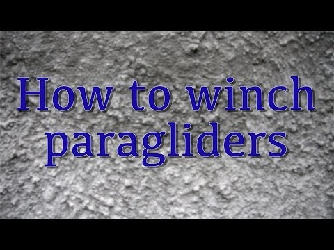 HOW TO WINCH PARAGLIDERS part 1 - paragliding xc - paragliding lessons