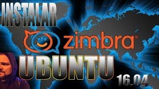 Instalar Zimbra 8.7.1 en Ubuntu 16.04